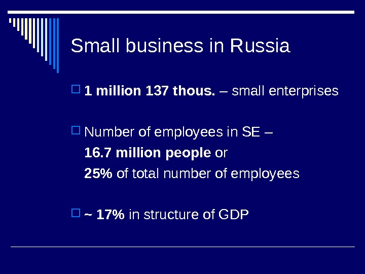 Small business in Russia 1 million 137 thous.  – small enterprises Number of