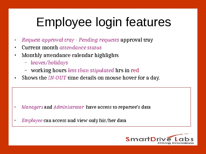 Employee login features • Request approval tray - Pending  requests approval tray • Current month
