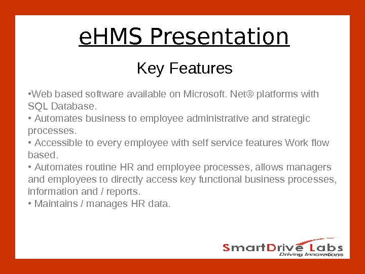 e. HMS Presentation Key Features  • Web based software available on Microsoft. Net® platforms with