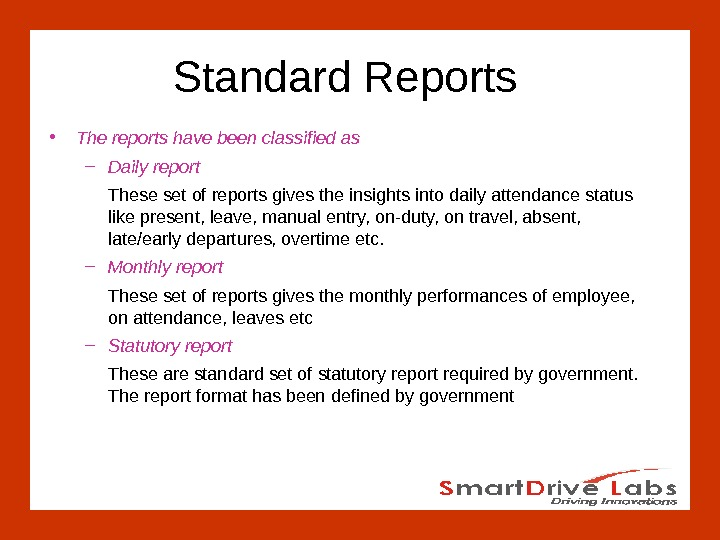 Standard Reports • The reports have been classified as – Daily  report  These set