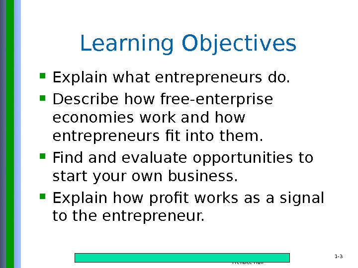 Copyright © 2015 Pearson Education, Inc. publishing as Prentice Hall 1 - 3 Learning Objectives Explain