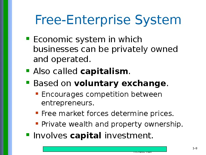 Copyright © 2015 Pearson Education, Inc. publishing as Prentice Hall 1 - 8 Free-Enterprise System Economic