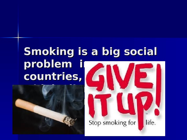Smoking is a big social problem in many countries, nowadays widely discussed in newspapers,