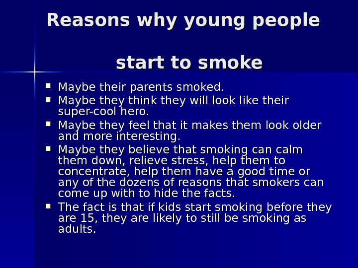 Reasons why young people      start to smoke Maybe their