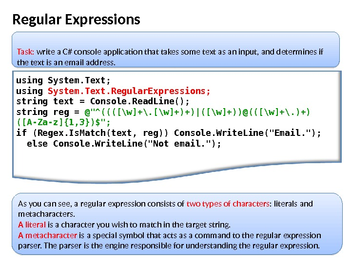 Regular Expressions using System. Text; using System. Text. Regular. Expressions; string text = Console. Read. Line();