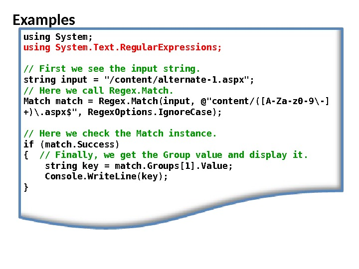 Examples using System; using System. Text. Regular. Expressions; // First we see the input string input