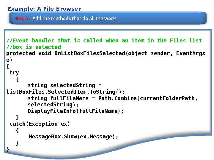 Example: A File Browser Step 5.  Add the methods that do all the work //Event