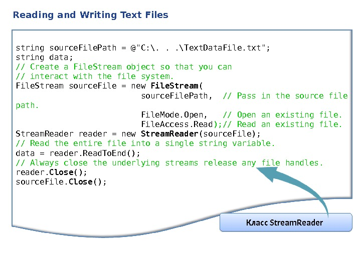 Reading and Writing Text Files string source. File. Path = @C: \. . . \Text. Data.