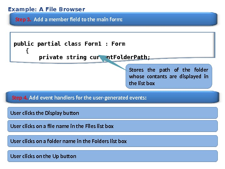 Example: A File Browser Step 3.  Add a member field to the main form: Step