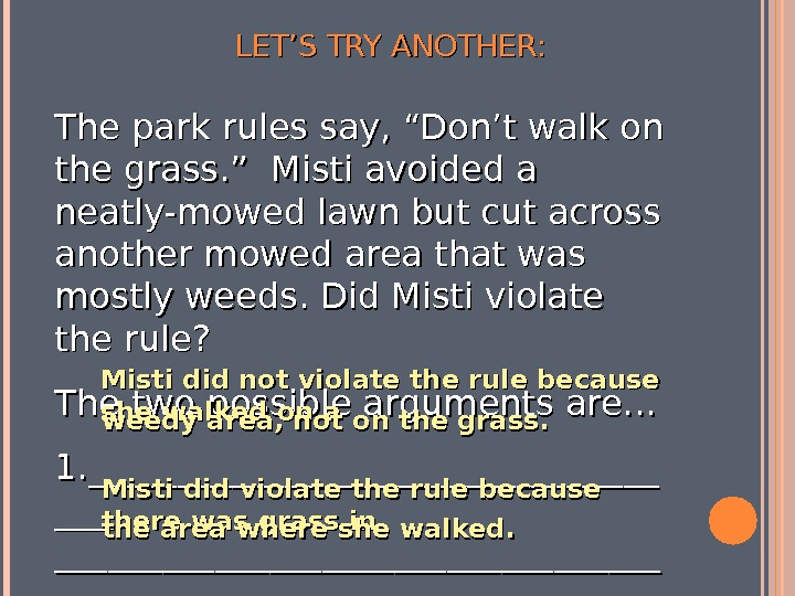 "LET'S TRY ANOTHER: The park rules say, ""Don't walk on the grass. "" Misti avoided a"