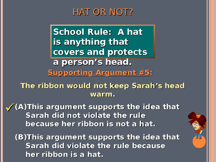 HAT OR NOT? Supporting Argument #5 : :  The ribbon would not keep Sarah's head
