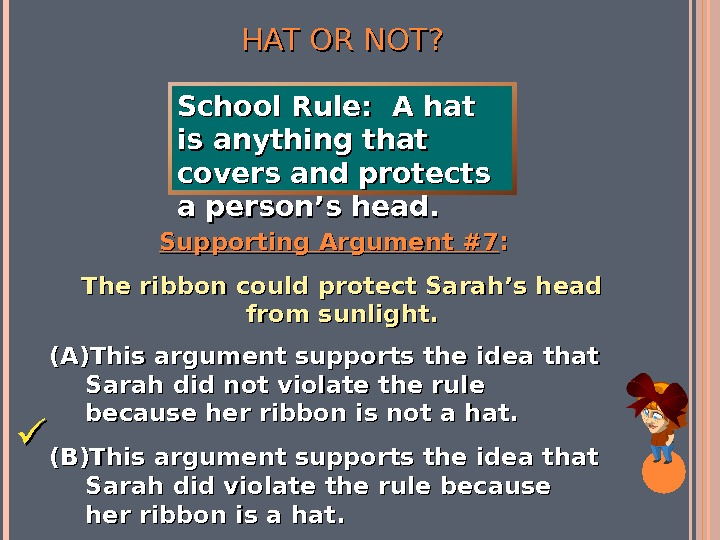 HAT OR NOT? Supporting Argument #7 : :  The ribbon could protect Sarah's head from