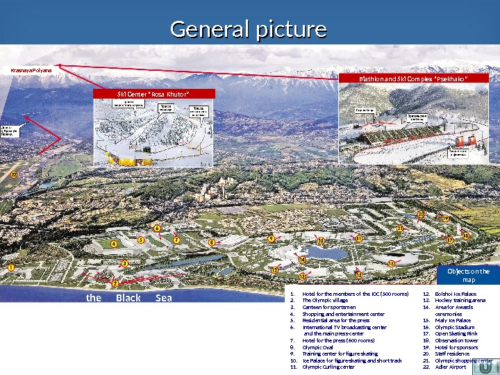 Objects on the map 1. Hotel for the members of the IOC (500 rooms) 2. The