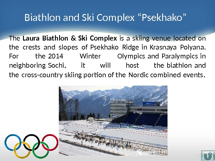 "Biathlon and Ski Complex ""Psekhako"" The Laura Biathlon & Ski Complex is a skiing venue located"