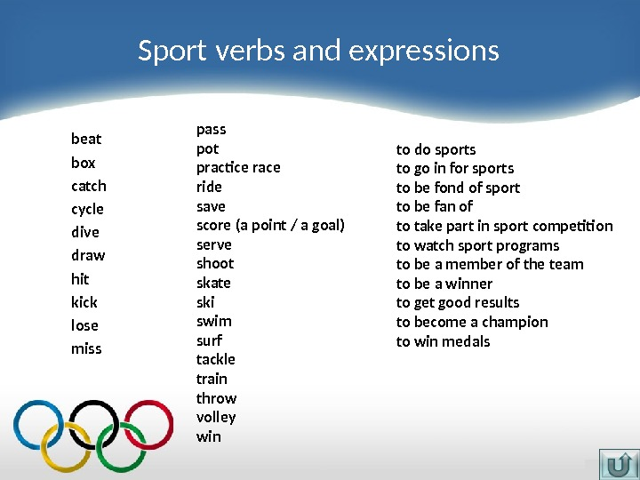 Sport verbs and expressions beat box catch cycle dive draw hit kick lose miss pass