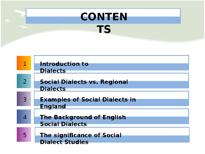 1 2 3 4 5 Introduction to Dialects The significance of Social Dialect Studies. The Background
