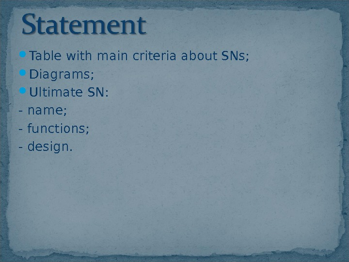 Table with main criteria about SNs;  Diagrams;  Ultimate SN: - name; - functions;