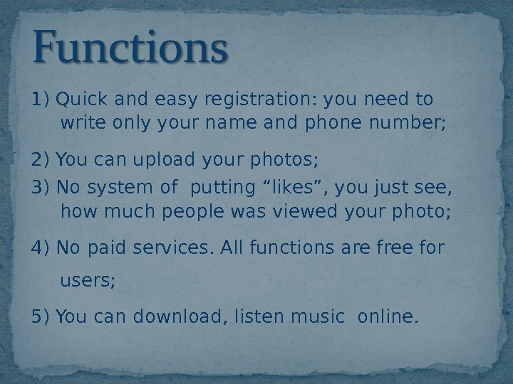 1) Quick and easy registration: you need to write only your name and phone number; 2)