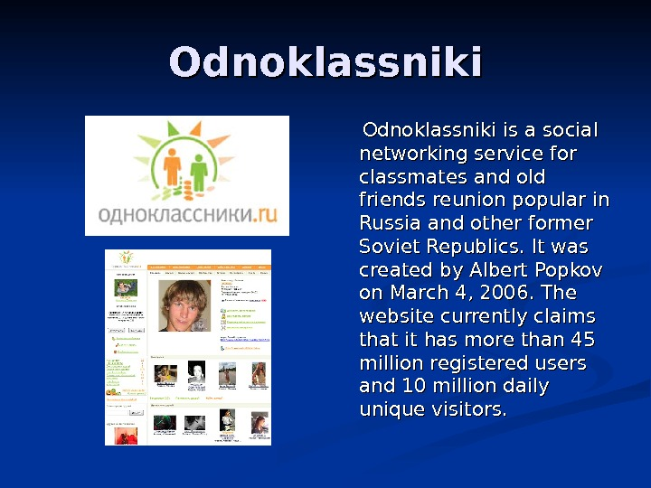 Odnoklassniki is a social networking service for classmates and old friends reunion popular in