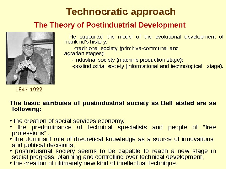 He supported the model of the evolutional development of mankind's history: