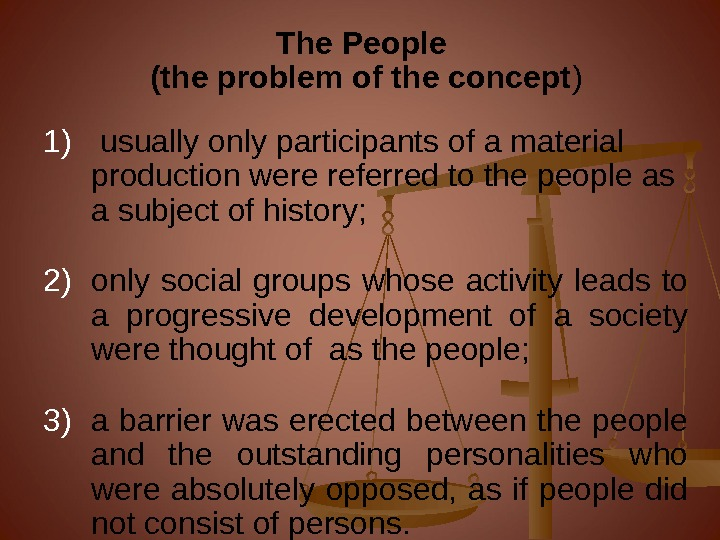 The People (the problem of the concept ) 1)  usually only participants of a material