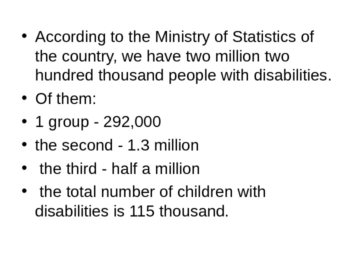 • According to the Ministry of Statistics of the country, we have two million two