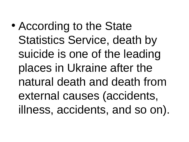 • According to the Statistics Service, death by suicide is one of the leading places