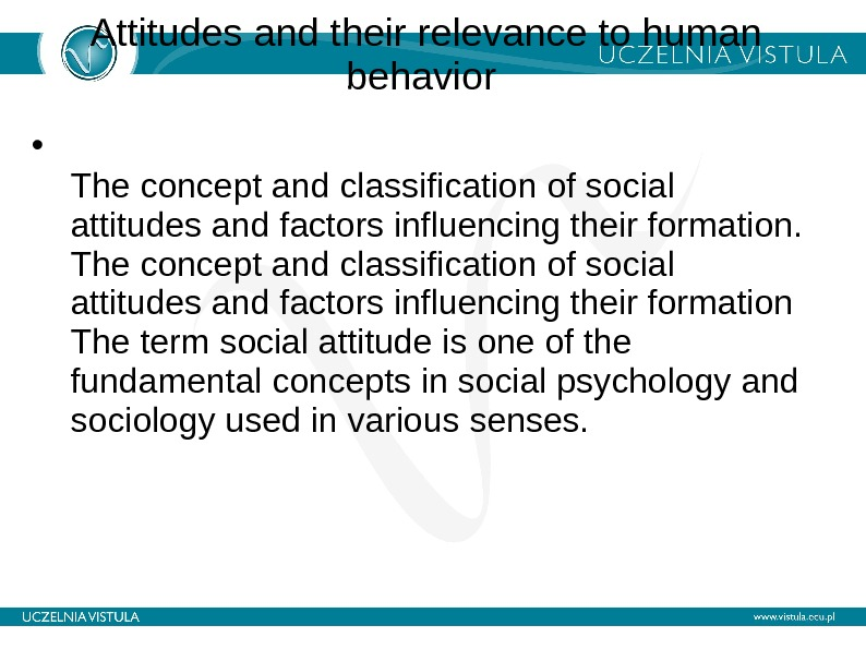 Attitudes and their relevance to human behavior  • The concept and classification of social attitudes