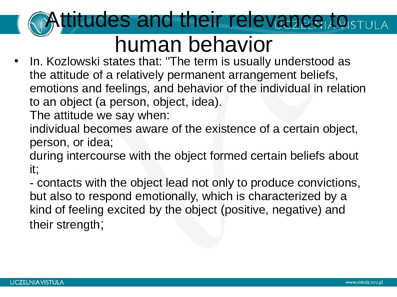 Attitudes and their relevance to human behavior  • In. Kozlowski states that: The term is