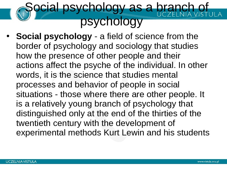 . Social psychology as a branch of psychology  • Social psychology - a field of