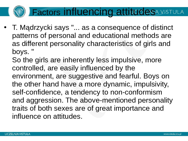 Factors influencing attitudes • T. Mądrzycki says . . . as a consequence of distinct patterns