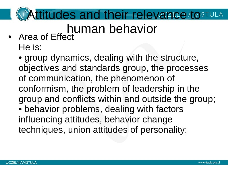 Attitudes and their relevance to human behavior  • Area of  Effect He is: