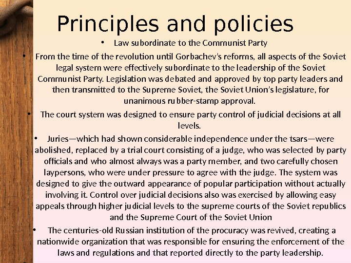 Principles and policies • Law subordinate to the Communist Party • From the time of the