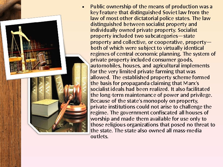 • Public ownership of the means of production was a key feature that distinguished Soviet