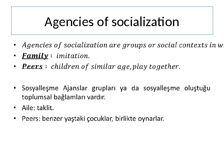 Agencies of socialization