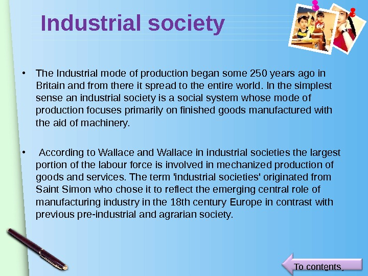 www. themegallery. com. Industrial society • The Industrial mode of production began some 250 years ago