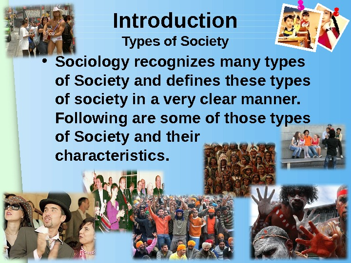 www. themegallery. com. Introduction Types of Society • Sociology recognizes many types of Society and defines