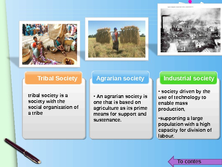 www. themegallery. com. Industrial society. Agrarian society. Tribal Society tribal society is a society with the