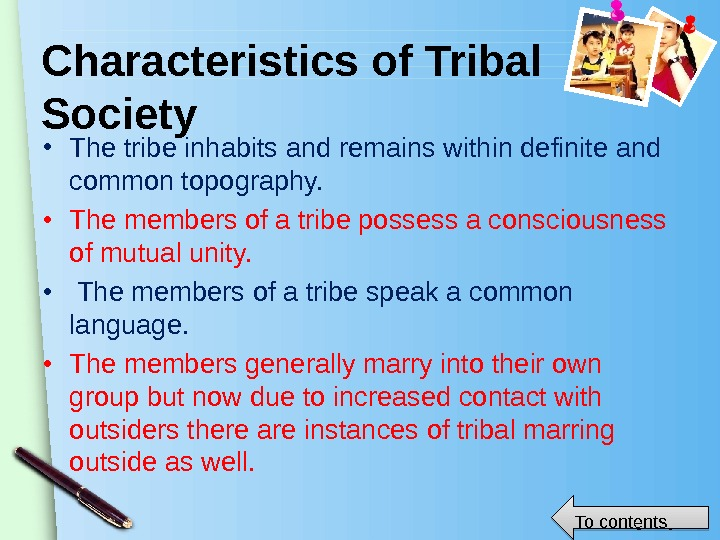 www. themegallery. com. Characteristics of Tribal Society • The tribe inhabits and remains within definite and