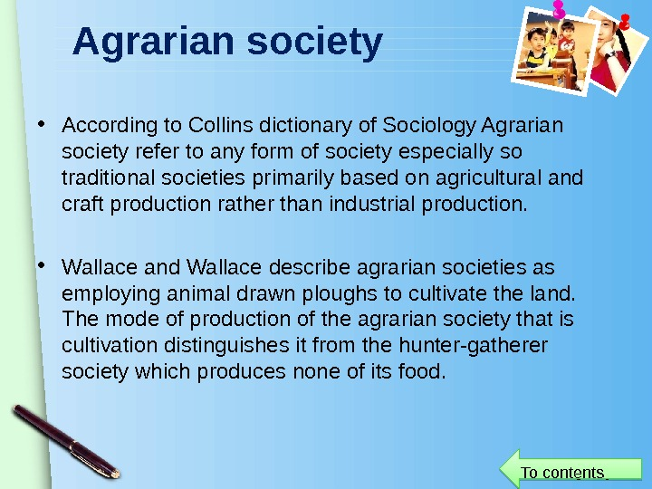 www. themegallery. com. Agrarian society • According to Collins dictionary of Sociology Agrarian society refer to