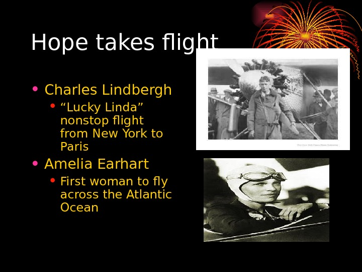 "Hope takes flight • Charles Lindbergh • "" Lucky Linda"" nonstop flight from New"