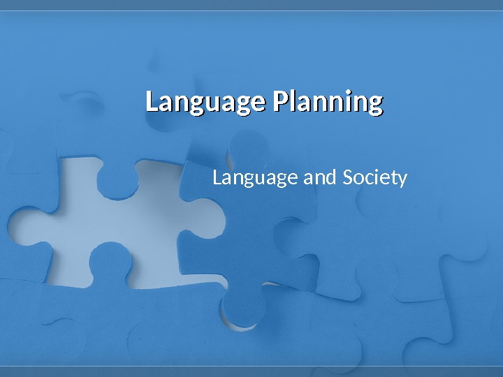 Language Planning Language and Society