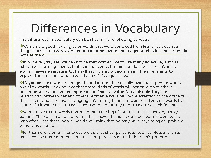 Differences in Vocabulary The differences in vocabulary can be shown in the following aspects:  Women