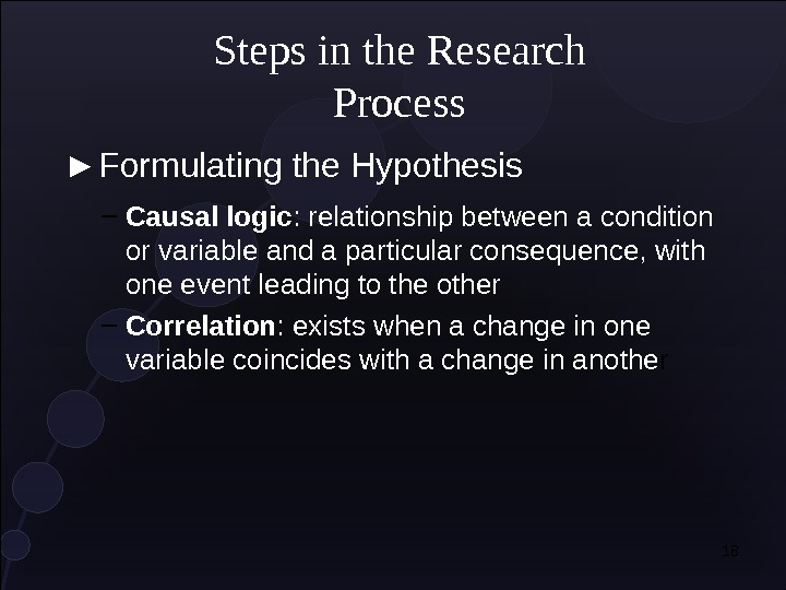 18► Formulating the Hypothesis Steps in the Research Process – Causal logic : relationship between a