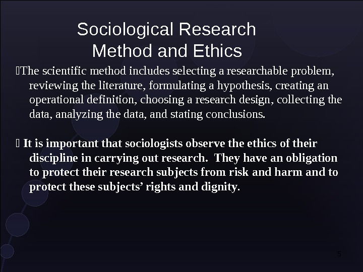 5 The scientific method includes selecting a researchable problem,  reviewing the literature, formulating a hypothesis,
