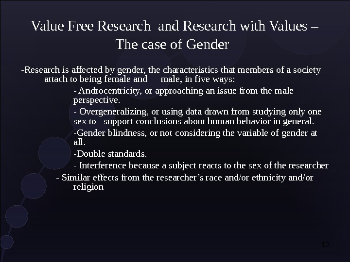 Value Free Research and Research with Values – The case of Gender -Research is affected