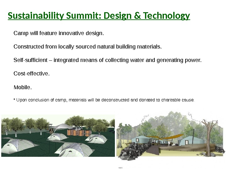 Sustainability Summit: Design & Technology Camp will feature innovative design.  Constructed from locally sourced natural