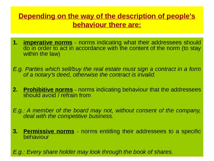 Depending on the way of the description of people's behaviour there are: 1. imperative norms