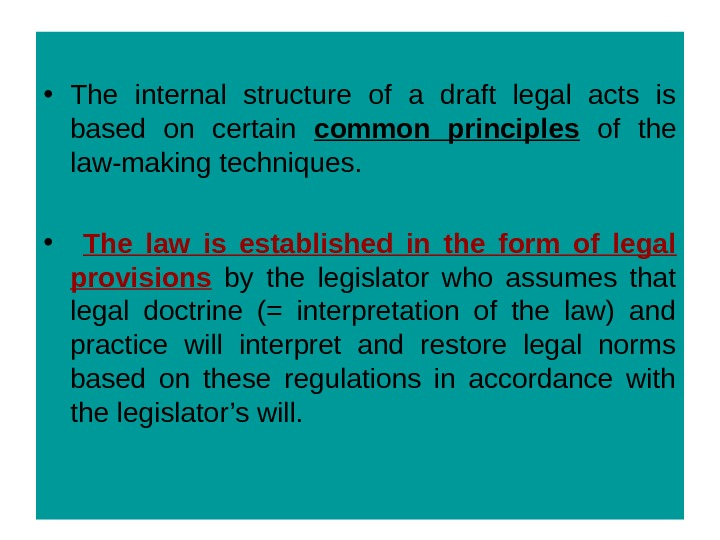 • The internal structure of a draft legal acts is based on certain common principles