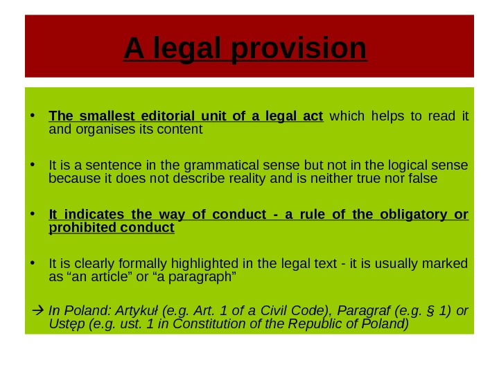 A legal provision  • The smallest editorial unit of a legal act  which helps